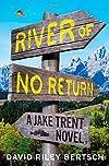 River of No Return by David Riley Bertsch