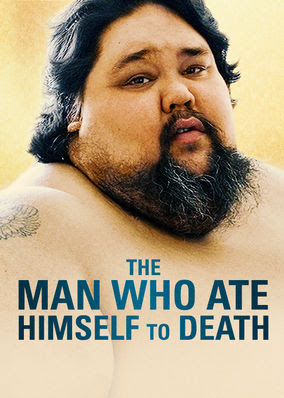 Man Who Ate Himself to Death, The