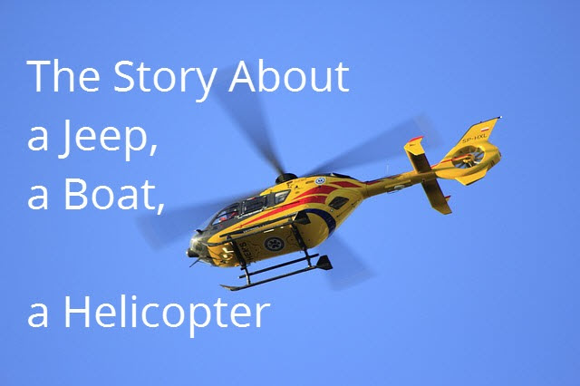 The Story About A Jeep A Boat And A Helicopter