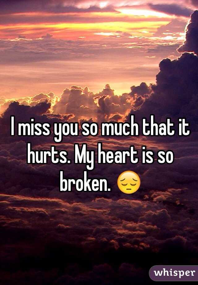 I Miss You So Much That It Hurts My Heart Is So Broken