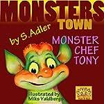 "Children's book:TONY MONSTER CHEF"":Be..."
