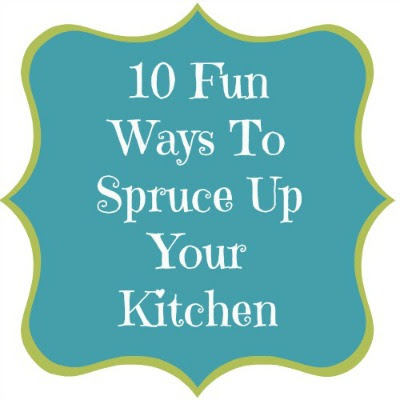 10 Fun Ways To Spruce Up Your Kitchen! - Mom 4 Real
