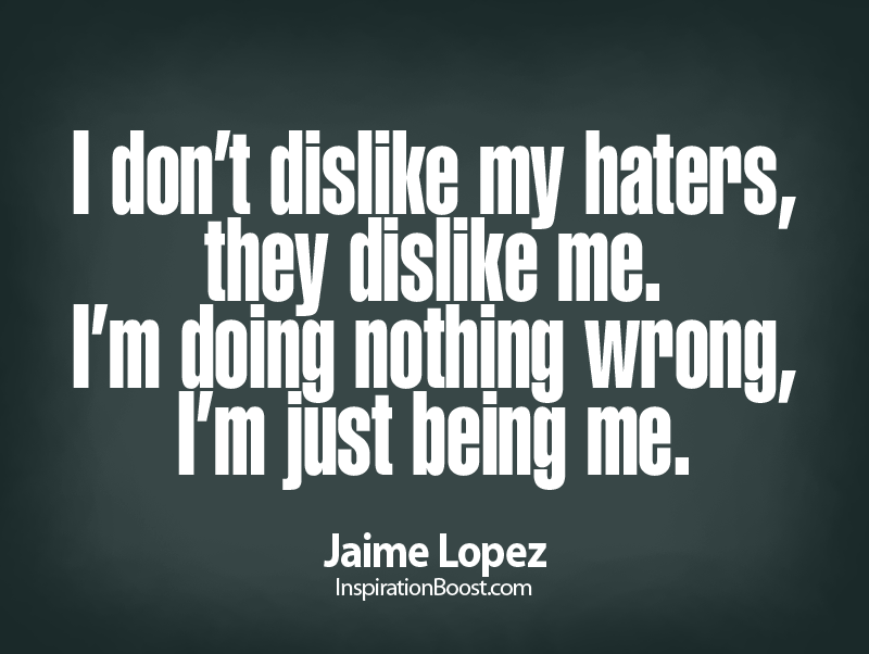 Quotes About All My Haters 41 Quotes