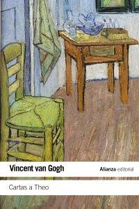 """Gogh, Vincent van. """"Cartas a Theo"""". Madrid : Alianza Editorial, 2012. Encuentra este libro en la 4ª planta: 75.01GOG"""