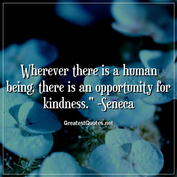 Wherever There Is A Human Being There Is An Opportunity For