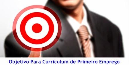 Objetivo Para Curriculum De Primeiro Emprego Modelos De Currículos