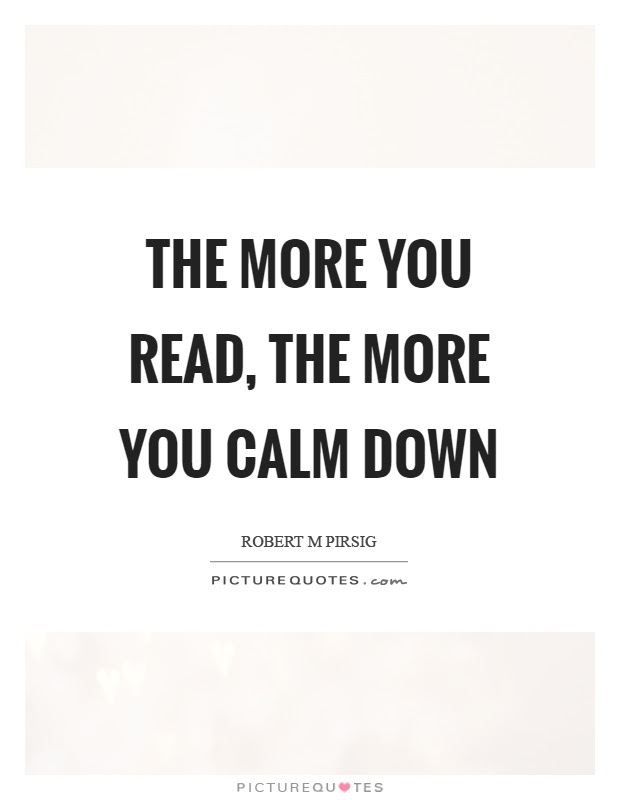 The More You Read The More You Calm Down Picture Quotes