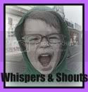 Whispers and Shouts