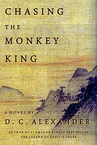 Chasing the Monkey King by D. C. Alexander