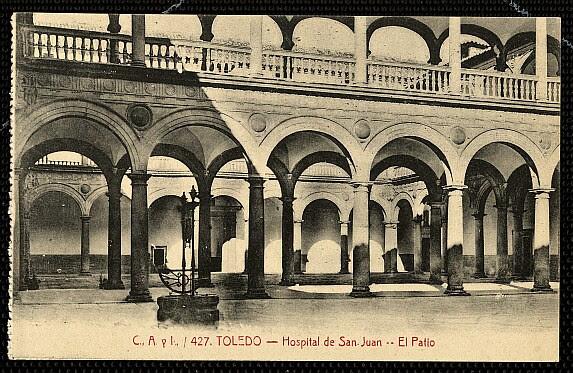 Patio del Hospital Tavera a comienzos del siglo XX. Postal de Castañeira y Álvarez