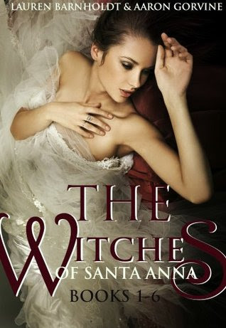 The Witches of Santa Anna (The Witches of Santa Anna, #1-6)