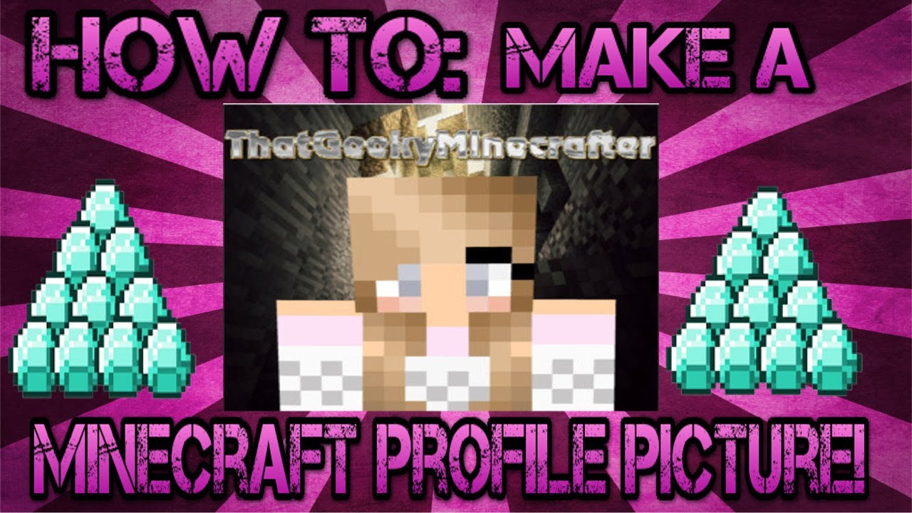 How to: Make a Minecraft Profile Picture! - YouTube