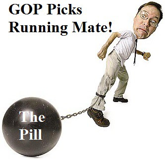 GOP Running Mate: The Pill!