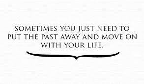 Leaving The Past Behind And Moving On Quotes Quotations Sayings 2019