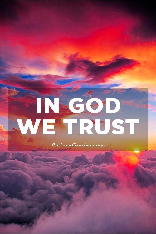 In God We Trust Picture Quotes