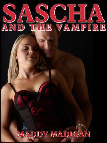 Sascha and the Vampire - An Erotic Romance Short Story (Taken By The Vampire - The Northern Vampires 1) by Maddy Madigan