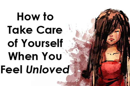 How to Take Care of Yourself When You Feel Unloved ...