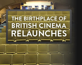 The Birthplace o British Cniema Relaunches