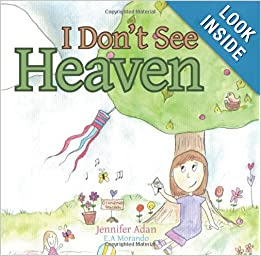 I Don't See Heaven by Jennifer Adan- A Children's Book Review