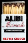 Alibi Aficionado: A Gripping and Humorous Mystery Novel Featuring Edwin Burrows