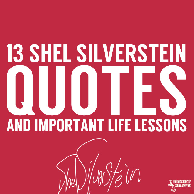 13 Important Life Lessons From Shel Silverstein Bright Drops