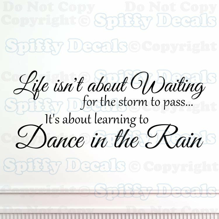 Life Isnt About Waiting Dance In The Rain Quote Vinyl Wall Decal
