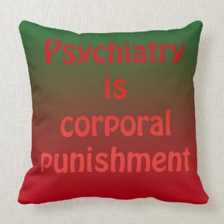 Psychiatry is corporal punishment