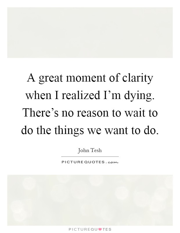 Moment Of Clarity Quotes Sayings Moment Of Clarity Picture Quotes