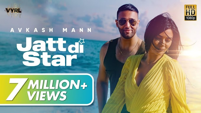 Jatt Di Star - Avkash Mann Full Lyrics New Punjabi Song 2020 | VYRL Originals