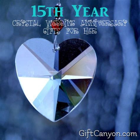 15th Year: Crystal Wedding Anniversary Gifts for Her