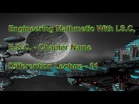 Engineering Mathmatic With ISC-BSC Mathmatic Chapter Name - Differention Lecture - 01