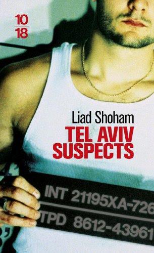 http://lesvictimesdelouve.blogspot.fr/2014/05/tel-aviv-suspects-de-liad-shoham.html