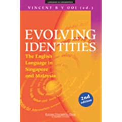 Evolving Identities: The English Language in Singapore and Malaysia by Vincent B. Y. Ooi