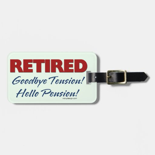 Retired: Goodbye Tension Quote Luggage Tag  Zazzle