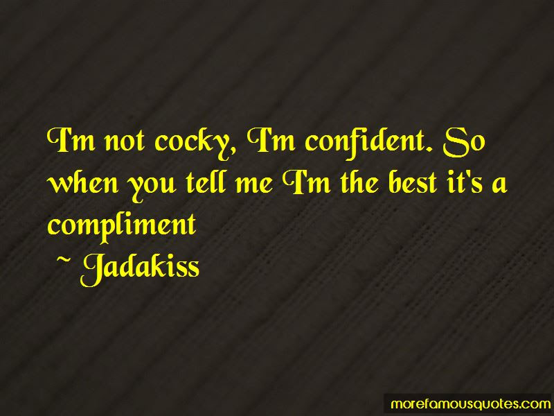 Confident And Cocky Quotes Top 25 Quotes About Confident And Cocky