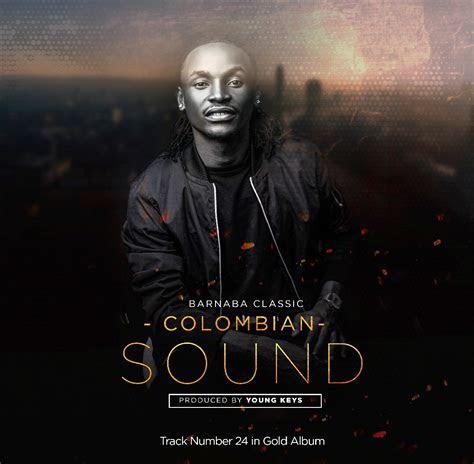 audio barnaba colombia sound  dj mwanga