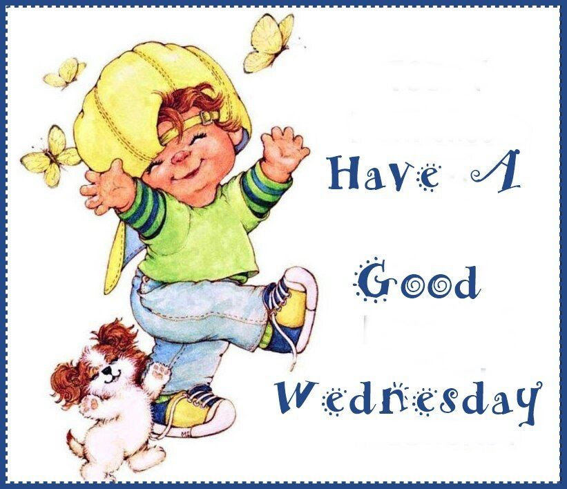 Have A Good Wednesday Pictures Photos And Images For Facebook