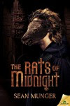 The Rats of Midnight - Sean Munger
