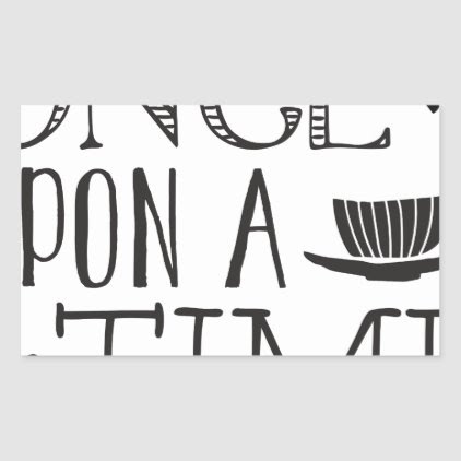 once upon a time rectangular sticker