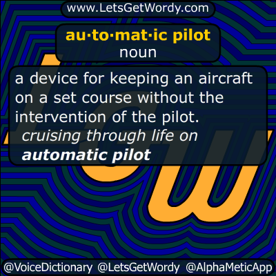 au·to·mat·ic pilot 03/22/2016 GFX Definition
