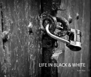 LIFE IN BLACK & WHITE