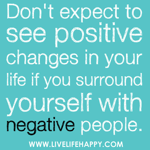 Dont Expect To See Positive Changes In Life Live Life Happy