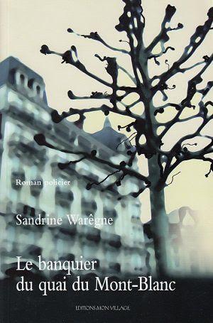Le banquier du quai du Mont-Blanc, de Sandrine Warêgne