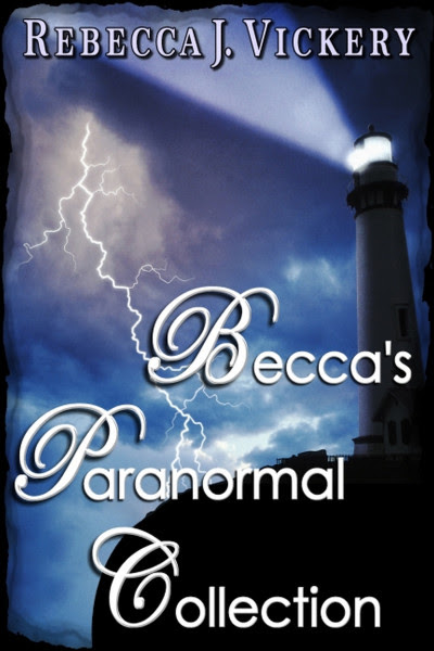 Becca's Paranormal Collection by Rebecca J Vickery