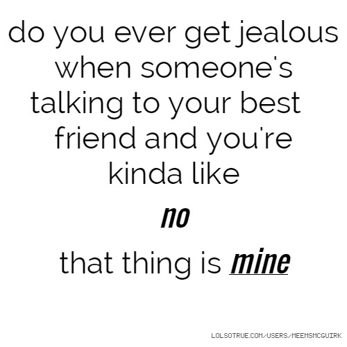 quote of your life: Best Friends Jealousy Quotes