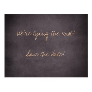 We're tying the knot-Save the Date Cards Post Cards
