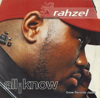 RAHZEL all i know