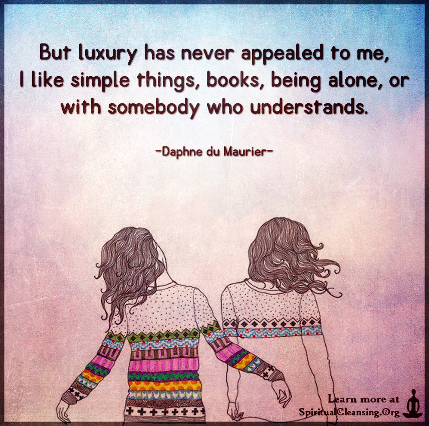 But Luxury Has Never Appealed To Me I Like Simple Things Books