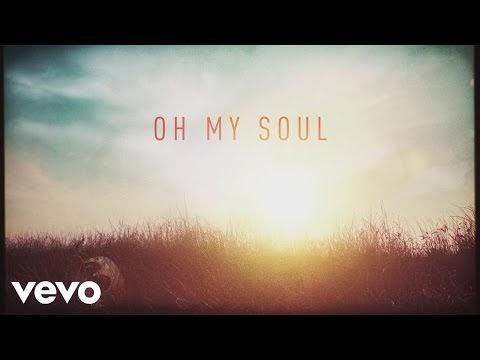 Oh My Soul Lyrics - Casting Crowns