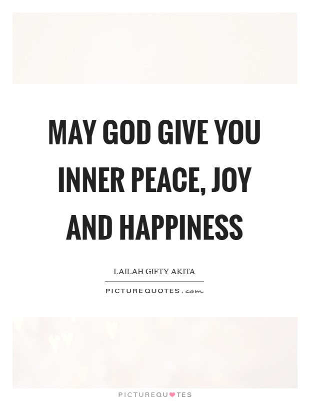 May God Give You Inner Peace Joy And Happiness Picture Quotes